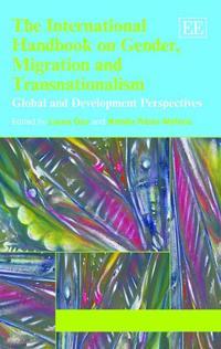 The International Handbook on Gender, Migration and Transnationalism