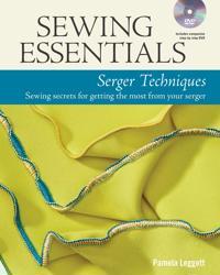 Sewing Essentials: Serger Techniques