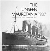 The Unseen Mauretania, 1907: The Ship in Rare Illustrations