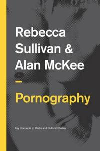 Pornography: Structures, Agency and Performance