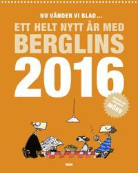 Nu vänder vi blad... : ett helt nytt år med Berglins 2016