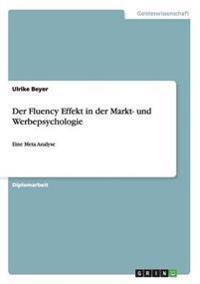 Der Fluency Effekt in Der Markt- Und Werbepsychologie