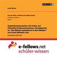 """Gedichtinterpretation Mit Fokus Auf Stilmittel & Expressionismus. Exemplarisch an """"Die Nachte Explodieren in Den Stadten"""" Von Ernst Wilhelm Lotz"""