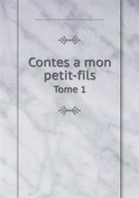 Contes a Mon Petit-Fils Tome 1