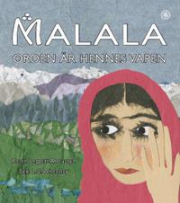 Malala - ord är hennes vapen