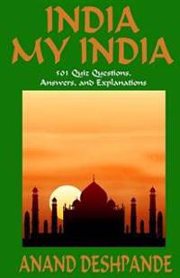 India My India: 501 Quiz Questions, Answers, and Explanations