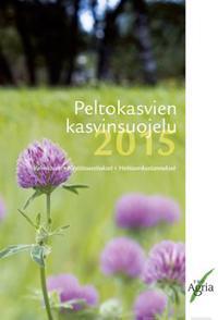 Peltokasvien kasvinsuojelu 2015