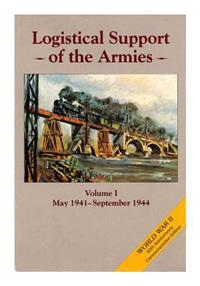 Logistical Support of the Armies: Volume I May 1941-September 1944