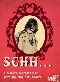 Schh ... : Tio heta berättelser som får dig att längta