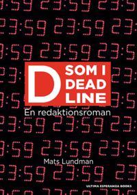 D som i Deadline : en redaktionsroman