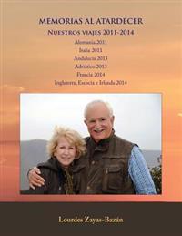 Memorias Al Atardecer: Nuestros Viajes 2011-2014