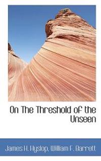 On the Threshold of the Unseen