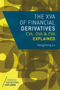 The XVA of Financial Derivatives