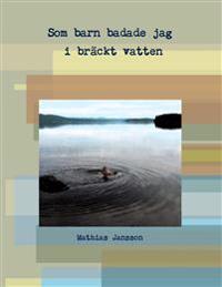 Som barn badade jag i bräckt vatten