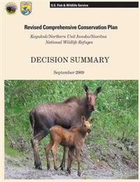 Reviesed Comprehensive Conservation Plan: Koyukuk/ Northern Unit Innoko/ Nowitna National Wildlife Refuges