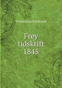 Frey Tidskrift 1845
