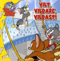 Tom & Jerry : vilt, vildare, vildast!