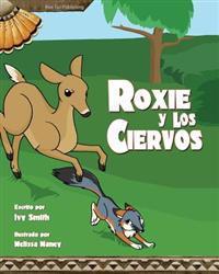 Roxie y Los Ciervos