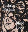 Jackson pollock: blindspots