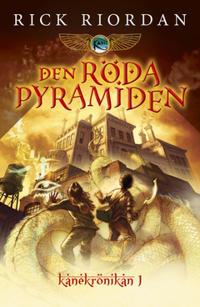 Den röda pyramiden (Första boken i Kanekrönikan)