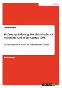 Verfassungsanderung. Das Grundrecht Auf Politisches Asyl in Der Agenda 1993