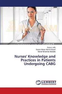 Nurses' Knowledge and Practices in Patients Undergoing Cabg
