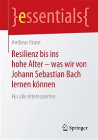 Resilienz Bis Ins Hohe Alter - Was Wir Von Johann Sebastian Bach Lernen K nnen