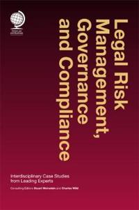 Legal Risk Management, Governance and Compliance: Interdisciplinary Case Studies from Leading Experts