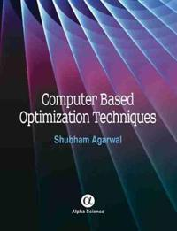 Computer Based Optimization Techniques