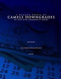 Hazard Model of Camels Downgrades of Low-Risk Community Banks