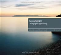 Dreamteam : pedagogisk uppladdning : träningsprogram för teamutveckling