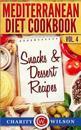 Mediterranean Diet Cookbook: Vol.4 Snacks & Dessert Recipes