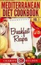 Mediterranean Diet Cookbook: Vol.1 Breakfast Recipes