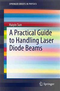 A Practical Guide to Handling Laser Diode Beams