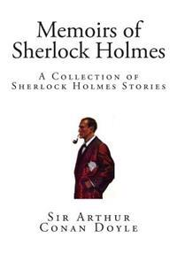 Memoirs of Sherlock Holmes: A Collection of Sherlock Holmes Stories