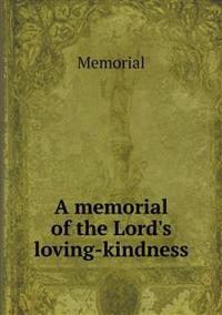 A Memorial of the Lord's Loving-Kindness