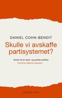 Skulle vi avskaffe partisystemet? - Daniel Cohn-Bendit | Inprintwriters.org