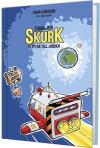 Familjen Skurk flyttar till jorden - Anna Hansson - böcker (9789186213763)     Bokhandel