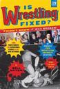 Is Wrestling Fixed? I Didn't Know It Was Broken: From Photo Shoots and Sensational Stories to the WWE Network, Bill Apter's Incredible Pro Wrestling J