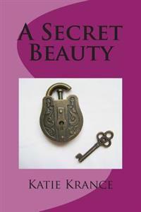 A Secret Beauty