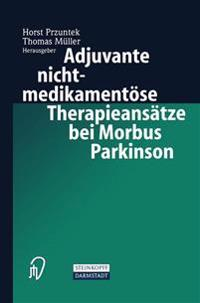Adjuvante Nichtmedikamentose Therapieansatze Bei Morbus Parkinson