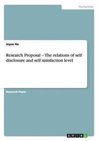 Research Proposal - The Relations of Self Disclosure and Self Satisfaction Level