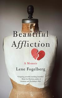 Beautiful Affliction: A Memoir
