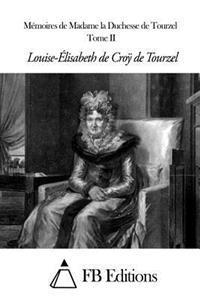 Memoires de Madame La Duchesse de Tourzel - Tome II