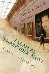 Falah Al-Shabender and I: A Follow Up Dialogue: Texts, Comments, Responses and Questions_ 2nd. Ed.