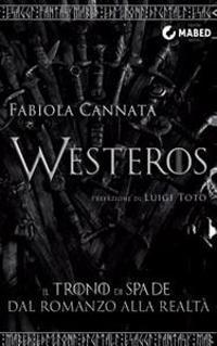 Westeros: Il Trono Di Spade Dal Romanzo Alla Realtà