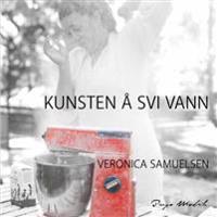 Kunsten å svi vann - Veronica Samuelsen | Ridgeroadrun.org