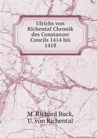Ulrichs Von Richental Chronik Des Constanzer Concils 1414 Bis 1418