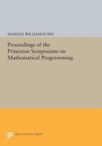 Proceedings of the Princeton Symposium on Mathematical Programming