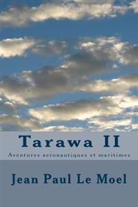 Tarawa II: Aventures Aeronautiques Et Maritimes